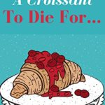 A Croissant to Die For… (A Jenna Dubois Mystery)