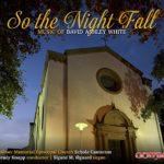 David Ashley White: So the Night Fall